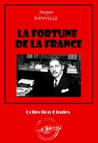 La fortune de la France: édition intégrale  by Jacques Bainville