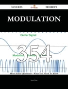Modulation 354 Success Secrets - 354 Most Asked Questions On Modulation - What You Need To Know
