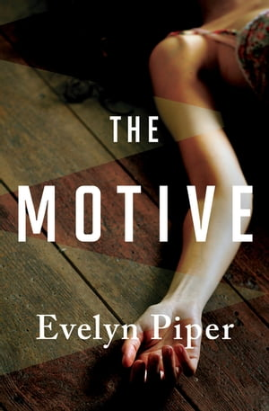 The Motive by Evelyn Piper