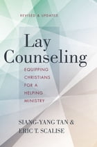 Lay Counseling, Revised and Updated: Equipping Christians for a Helping Ministry