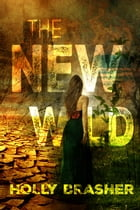 The New Wild by Holly Brasher