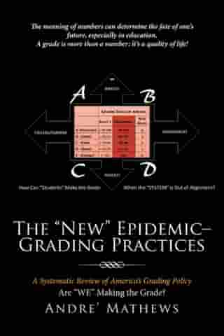 """The """"New"""" Epidemic– Grading Practices: A Systematic Review of America'S Grading Policy"""