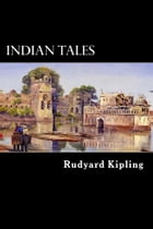 Indian Tales by Rudyard Kipling