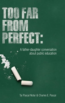 Too Far From Perfect: A father-daughter conversation about public education: A father-daughter…