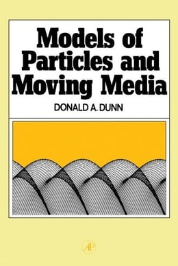 Book Models of Particles and Moving Media by Dunn, Donald