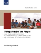 Transparency to the People: Using Stakeholder Participation to Support Public Sector Reform in…