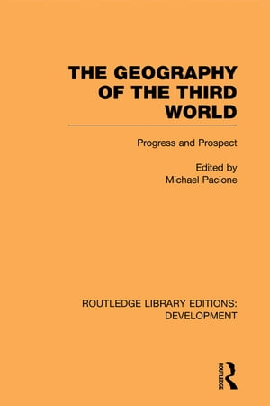 The Geography of the Third World Progress and Prospect