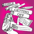 Girls' Guide to Getting Off 45de24fb-7d4d-499e-ac9d-86cc3cd2849e