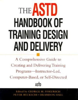 Book The ASTD Handbook of Training Design and Delivery by Piskurich, George
