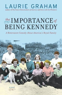 Book The Importance of Being Kennedy: A Novel by Laurie Graham
