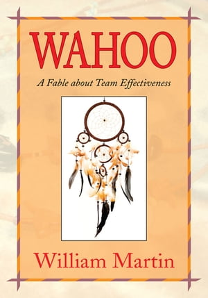 Wahoo: A Fable About Team Effectiveness