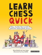 Learn Chess Quick: How to Play the World's Greatest Board Game, And Win by Gray Jolliffe