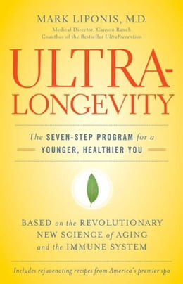 Book UltraLongevity: The Seven-Step Program for a Younger, Healthier You by Mark Liponis