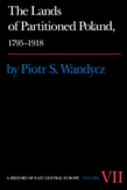 Book The Lands of Partitioned Poland, 1795-1918 by Wandycz, Piotr S.