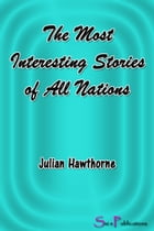 The Most Interesting Stories of All Nations by Julian Hawthorne