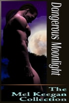 Dangerous Moonlight by Mel Keegan