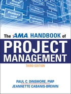 The Ama Handbook Of Project Management by Paul C. Dinsmore