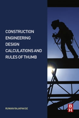 Book Construction Engineering Design Calculations and Rules of Thumb by Ruwan Abey Rajapakse