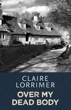 Over My Dead Body by Claire Lorrimer