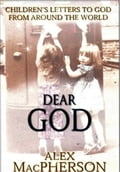 Dear God; Children's Letters to God 8111f771-e1c0-4a23-8a39-2bd781619e07