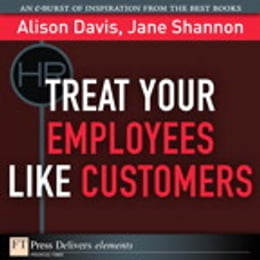 Book Treat Your Employees Like Customers by Alison Davis