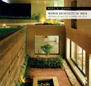 Women Architects in India Histories of Practice in Mumbai and Delhi