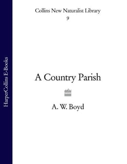 Book A Country Parish (Collins New Naturalist Library, Book 9) by A. W. Boyd