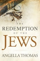The Redemption of the Jews by Angella Thomas