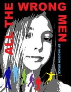 All the Wrong Men by Madison Grace