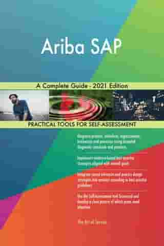 Ariba SAP A Complete Guide - 2021 Edition by Gerardus Blokdyk
