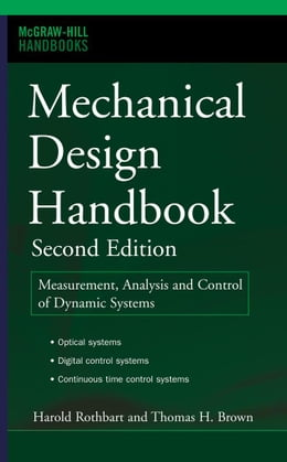 Book Mechanical Design Handbook, Second Edition: Measurement, Analysis and Control of Dynamic Systems by Rothbart, Harold