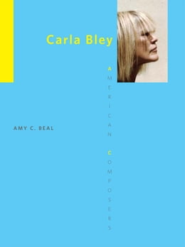 Book Carla Bley by Amy C. Beal