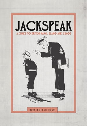 Jackspeak A guide to British Naval slang & usage