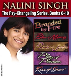 Nalini Singh: The Psy-Changeling Series Books 6-10