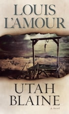 Utah Blaine: A Novel by Louis L'Amour