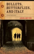 Bullets, Butterflies, and Italy by John Meyer
