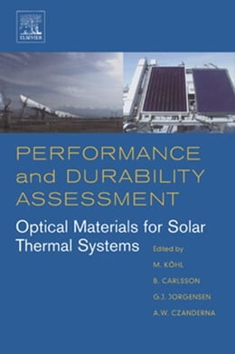 Book Performance and Durability Assessment:: Optical Materials for Solar Thermal Systems by Kohl, Michael
