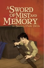 A Sword of Mist and Memory by Stanley P. Davis