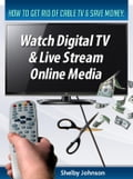 How to Get Rid of Cable TV & Save Money: Watch Digital TV & Live Stream Online Media photo