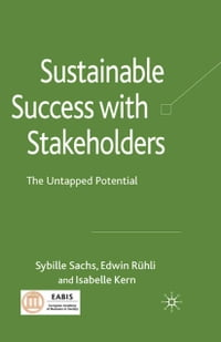 Sustainable Success with Stakeholders: The Untapped Potential