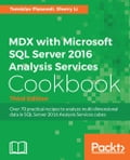 MDX with Microsoft SQL Server 2016 Analysis Services Cookbook - Third Edition Deal