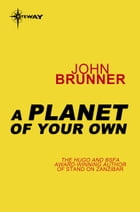 A Planet of Your Own by John Brunner