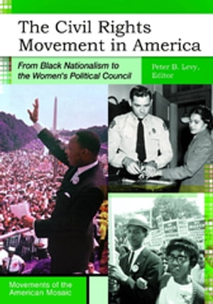 The Civil Rights Movement in America: From Black Nationalism to the Women's Political Council From Black Nationalism to the Women's Political Council