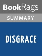 Disgrace by John Maxwell Coetzee Summary & Study Guide by BookRags