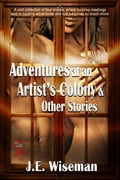 Adventures at an Artist's Colony & Other Stories 559ff121-c19c-411b-9566-89502bfb66b0