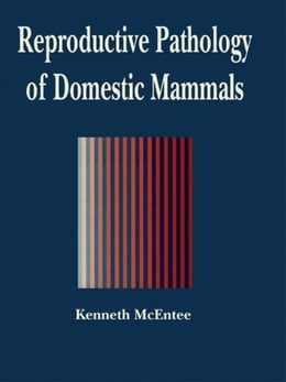 Book Reproductive Pathology of Domestic Mammals by McEntee, Mark