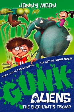 Book The Elephant's Trump (GUNK Aliens, Book 2) by Jonny Moon
