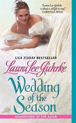 Book Wedding of the Season: Abandoned at the Altar by Laura Lee Guhrke