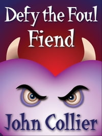 Defy the Foul Fiend,: or The Misadventures of a Heart