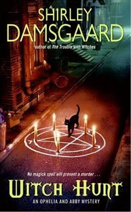 Book Witch Hunt: An Ophelia and Abby Mystery by Shirley Damsgaard